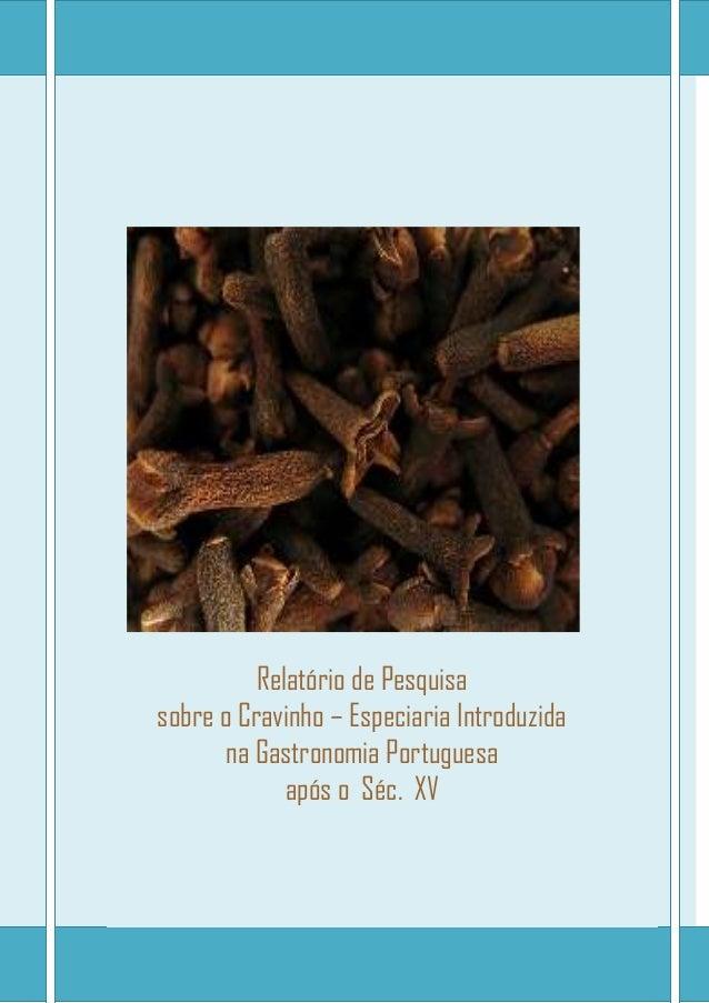 Relatório de Pesquisasobre o Cravinho – Especiaria Introduzidana Gastronomia Portuguesaapós o Séc. XV