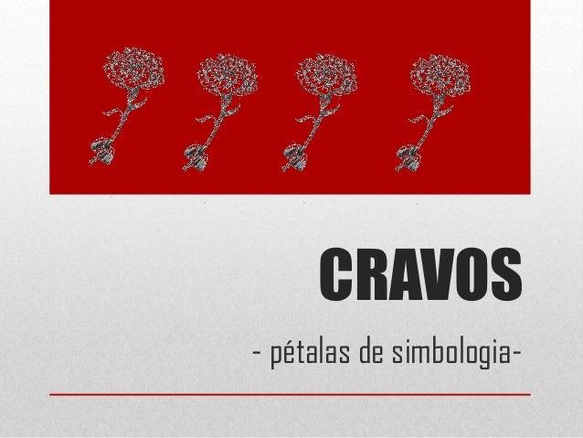 CRAVOS - pétalas de simbologia-