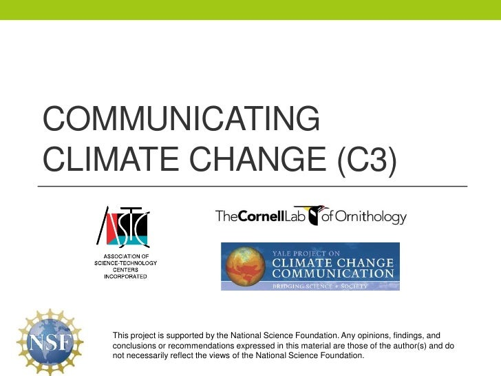Communicating Climate Change (C3)<br />This project is supported by the National Science Foundation. Any opinions, finding...