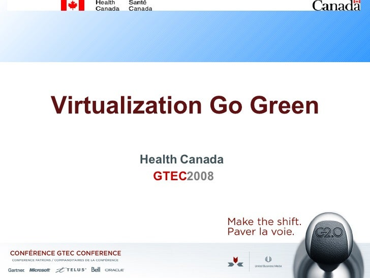 Virtualization Go Green Health Canada  GTEC 2008