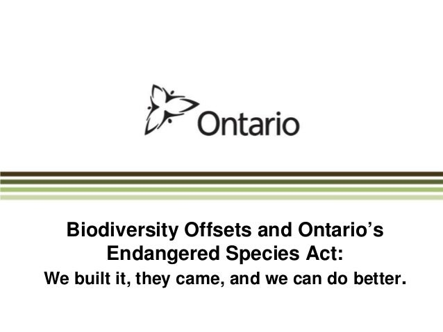 Biodiversity Offsets and Ontario's Endangered Species Act: We built it, they came, and we can do better.