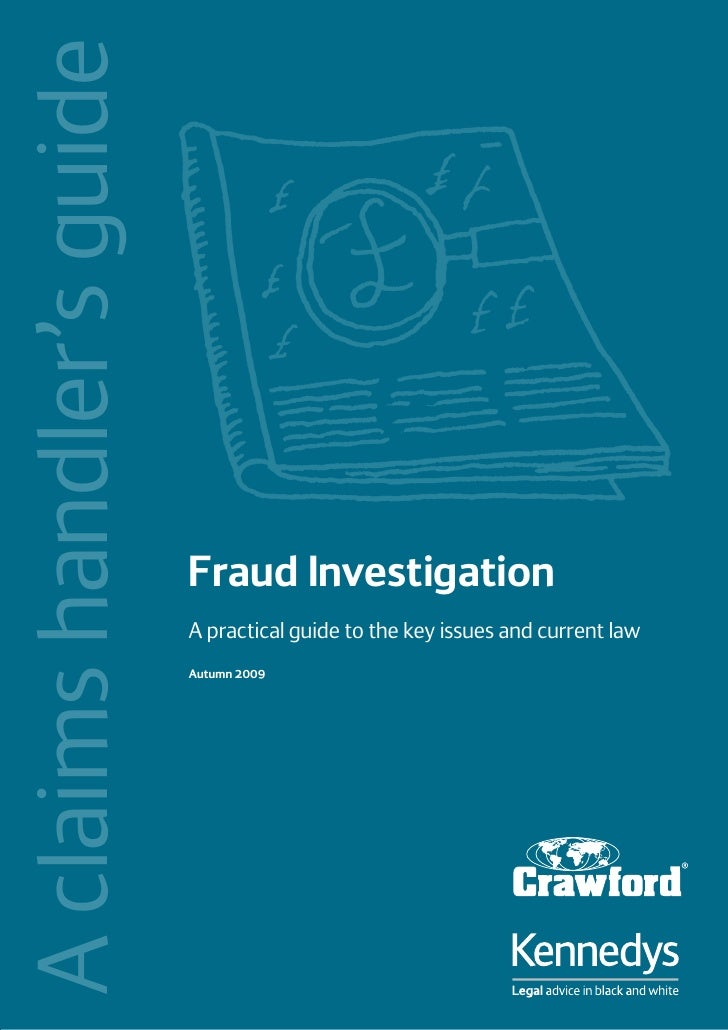 A claims handler's guide                               Fraud Investigation                            A practical guide to...