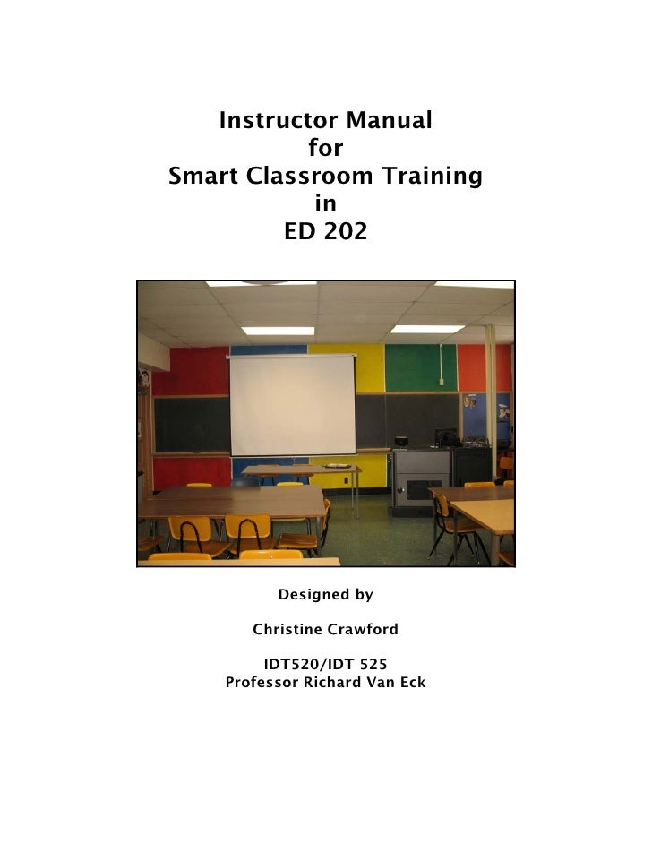 Instructor Manual            for Smart Classroom Training             in          ED 202               Designed by        ...