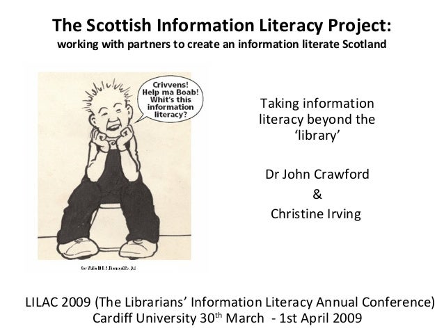 The Scottish Information Literacy Project: working with partners to create an information literate Scotland Taking informa...