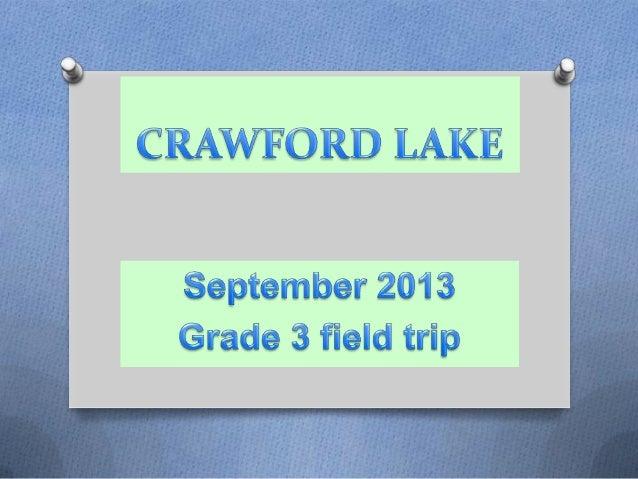 Grade Three Crawford Lake  Trip 2013