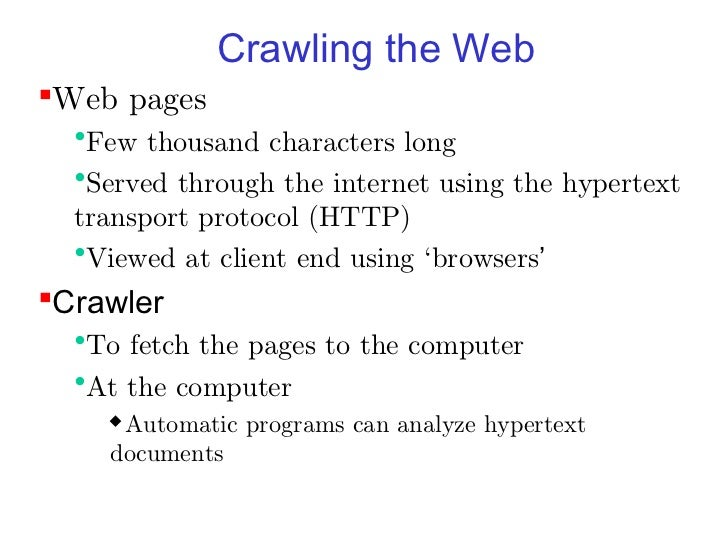 Crawling the WebWeb pages  •Few thousand characters long  •Served through the internet using the hypertext  transport pro...