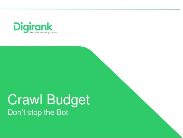 Crawl Budget Don't stop the Bot