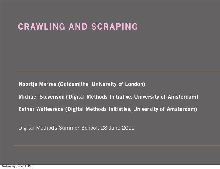 CRAWLING AND SCRAPING            Noortje Marres (Goldsmiths, University of London)            Michael Stevenson (Digital M...