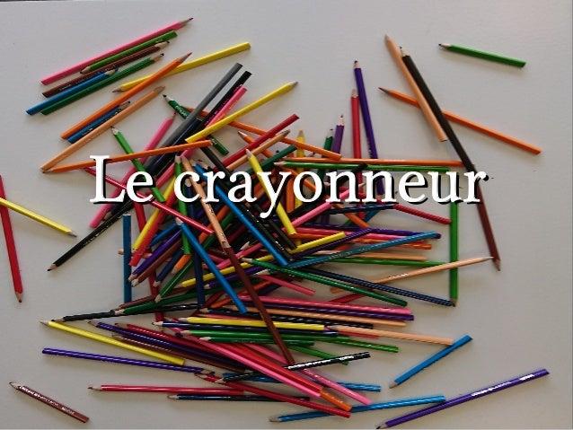 Le crayonneurLe crayonneur