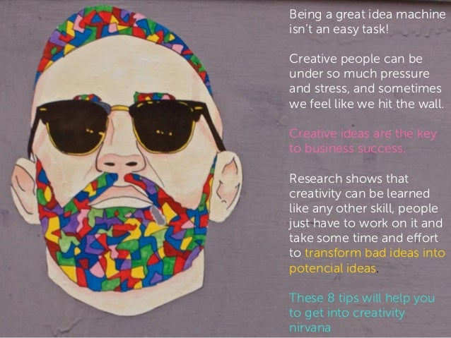 8 Tips To Have More Crazy And Creative Ideas