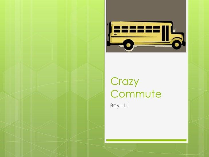 CrazyCommuteBoyu Li
