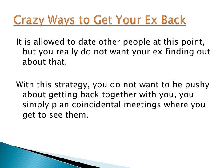 Dating others to get your ex back