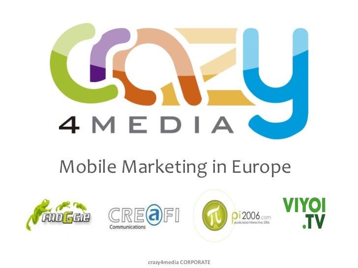 Mobile Marketing in Europe         crazy4media CORPORATE