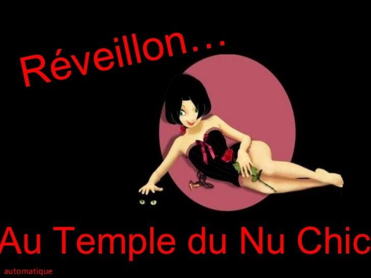 Réveillon… Au Temple du Nu Chic automatique