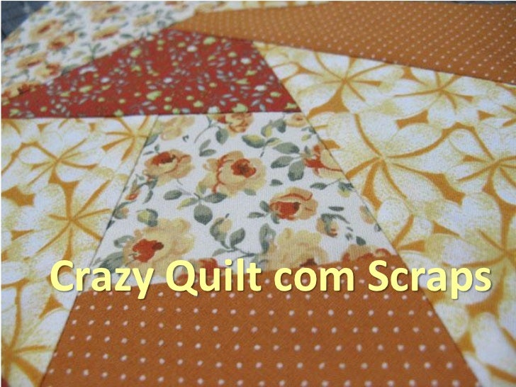 Crazy Quilt com Scraps