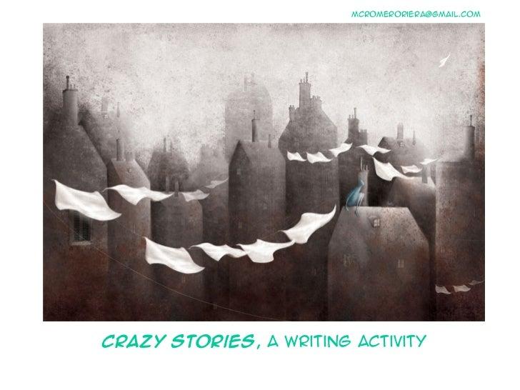 mcromeroriera@gmail.comCrazy Stories, a writing activity
