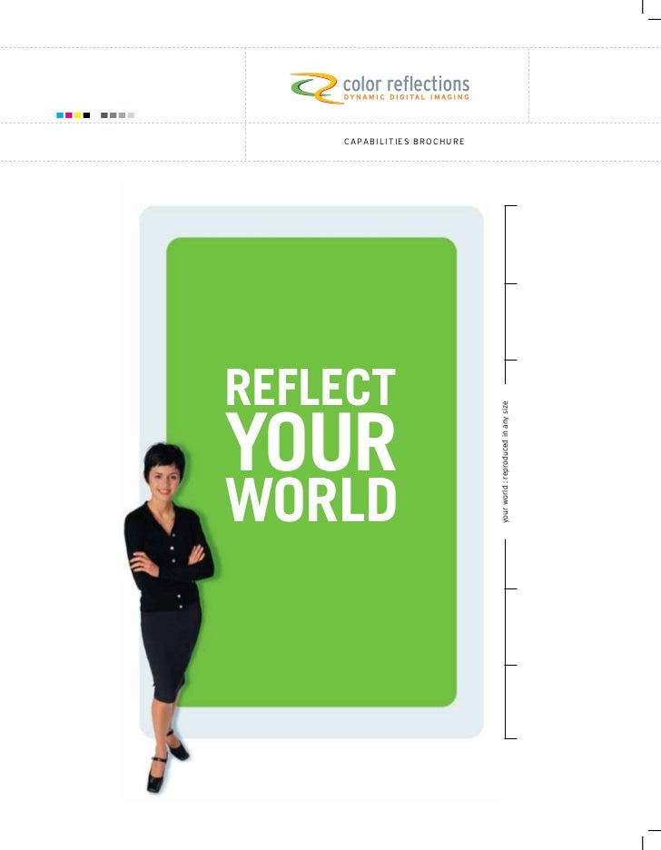 C A PA B I L I t I e S B R O C H U R ereflectyour                                         your world : reproduced in any s...