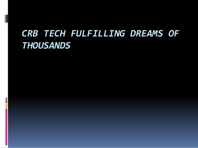 CRB TECH FULFILLING DREAMS OF THOUSANDS