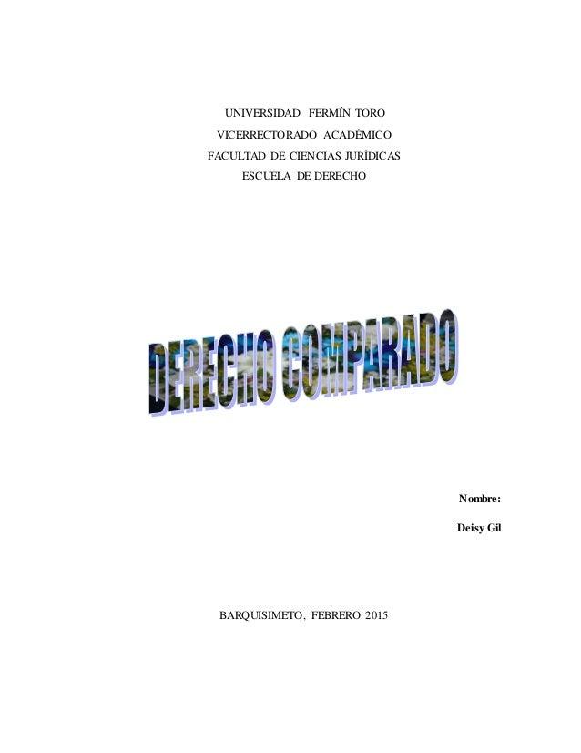 UNIVERSIDAD FERMÍN TORO VICERRECTORADO ACADÉMICO FACULTAD DE CIENCIAS JURÍDICAS ESCUELA DE DERECHO Nombre: Deisy Gil BARQU...