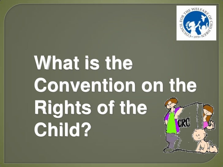 What is theConvention on theRights of theChild?