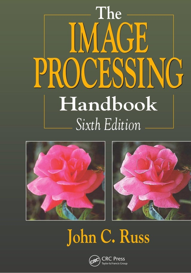 Theageocessinghandbook6theditionapr2011 the image processing handbook sixth edition john c fandeluxe Gallery