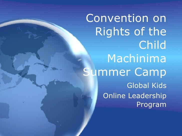 Convention on Rights of the Child Machinima Summer Camp Global Kids Online Leadership Program