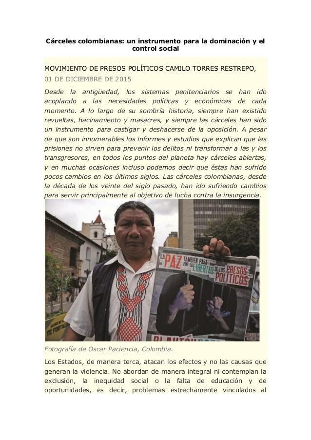 Cárceles colombianas: un instrumento para la dominación y el control social MOVIMIENTO DE PRESOS POLÍTICOS CAMILO TORRES R...