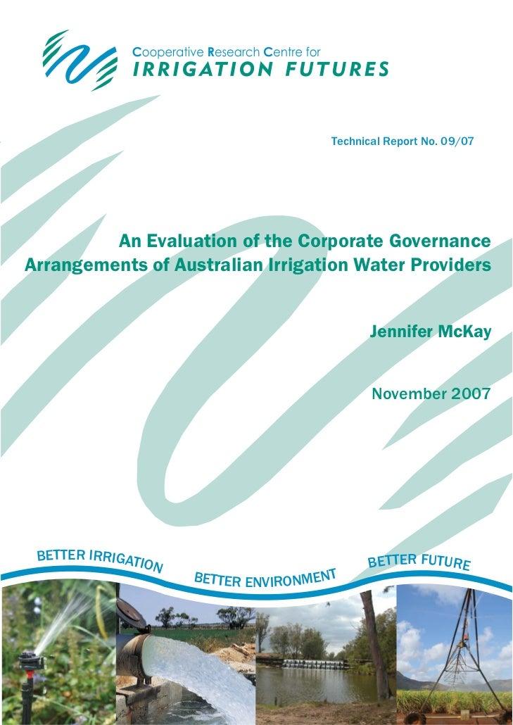 Technical Report No. 09/07         An Evaluation of the Corporate GovernanceArrangements of Australian Irrigation Water Pr...