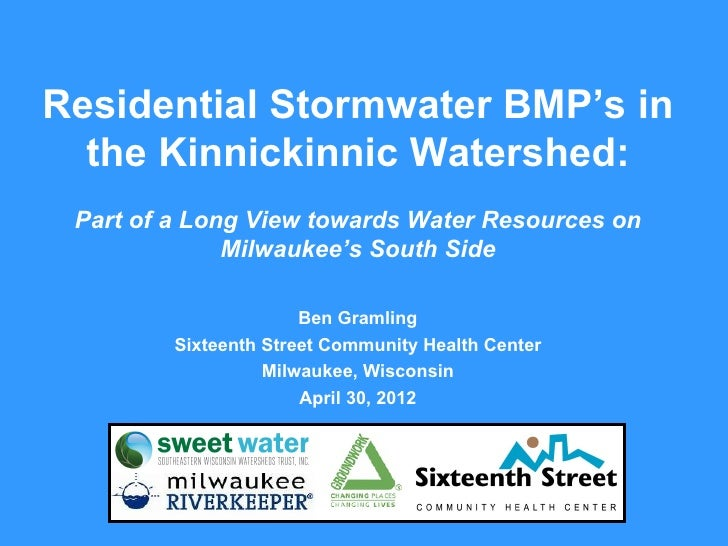 Residential Stormwater BMP's in  the Kinnickinnic Watershed: Part of a Long View towards Water Resources on              M...