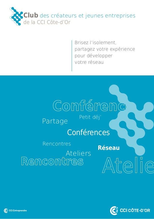 Club des créateurs et jeunes entreprises  de la CCI Côte-d'Or  Brisez l'isolement,  partagez votre expérience  pour dévelo...