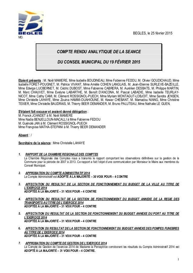 1 BEGLES, le 25 février 2015 MD. COMPTE RENDU ANALYTIQUE DE LA SEANCE DU CONSEIL MUNICIPAL DU 19 FÉVRIER 2015 Etaient prés...
