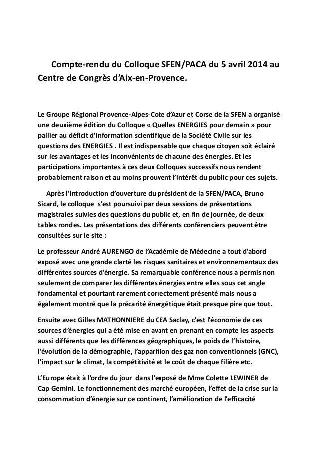 Compte-rendu du Colloque SFEN/PACA du 5 avril 2014 au Centre de Congrès d'Aix-en-Provence. Le Groupe Régional Provence-Alp...
