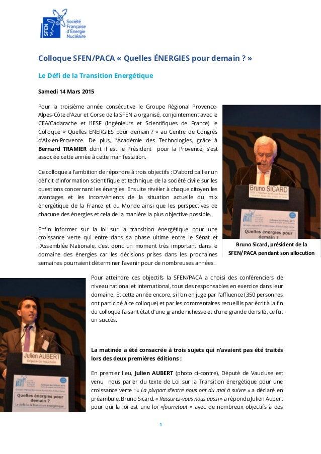1 Colloque SFEN/PACA « Quelles ÉNERGIES pour demain ? » Le Défi de la Transition Energétique Samedi 14 Mars 2015 Pour la t...