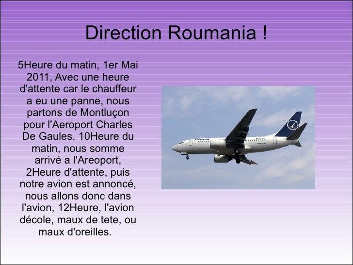 Direction Roumania !5Heure du matin, 1er Mai   2011, Avec une heuredattente car le chauffeur   a eu une panne, nous   part...