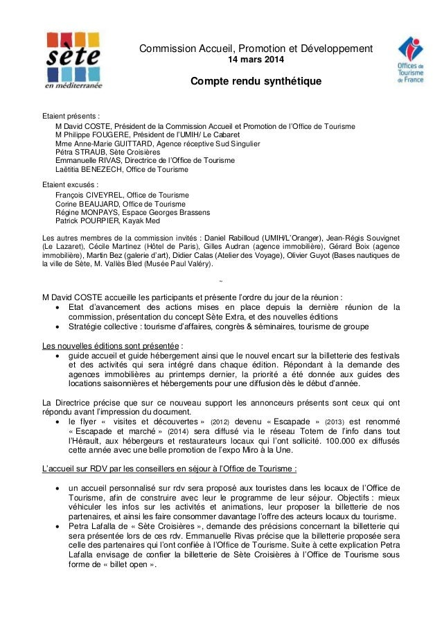 Commission Accueil, Promotion et Développement  14 mars 2014  Compte rendu synthétique  Etaient présents :  M David COSTE,...