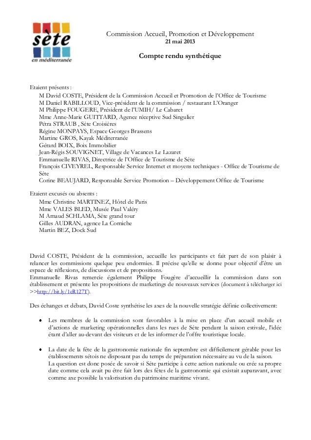 Commission Accueil, Promotion et Développement 21 mai 2013 Compte rendu synthétique Etaient présents : M David COSTE, Prés...
