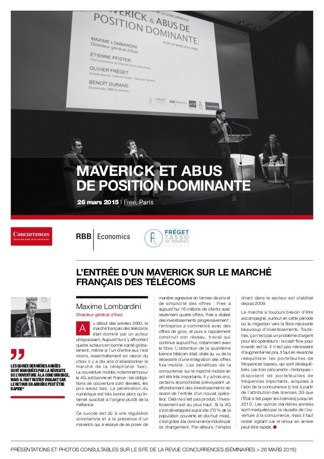MAVERICK ET ABUS DE POSITION DOMINANTE 26 mars 2015 I Free, Paris Maxime Lombardini Directeur général d'Iliad A u début de...