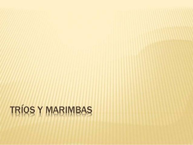 TRÍOS Y MARIMBAS