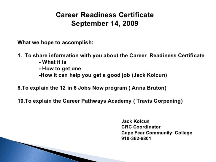 Career Readiness Certificate September 14, 2009 <ul><li>What we hope to accomplish: </li></ul><ul><li>1.  To share informa...
