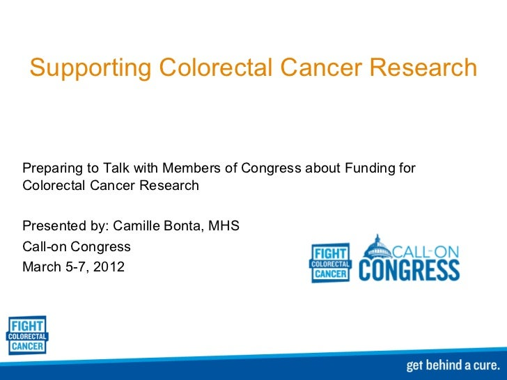 Supporting Colorectal Cancer Research Preparing to Talk with Members of Congress about Funding for Colorectal Cancer Resea...