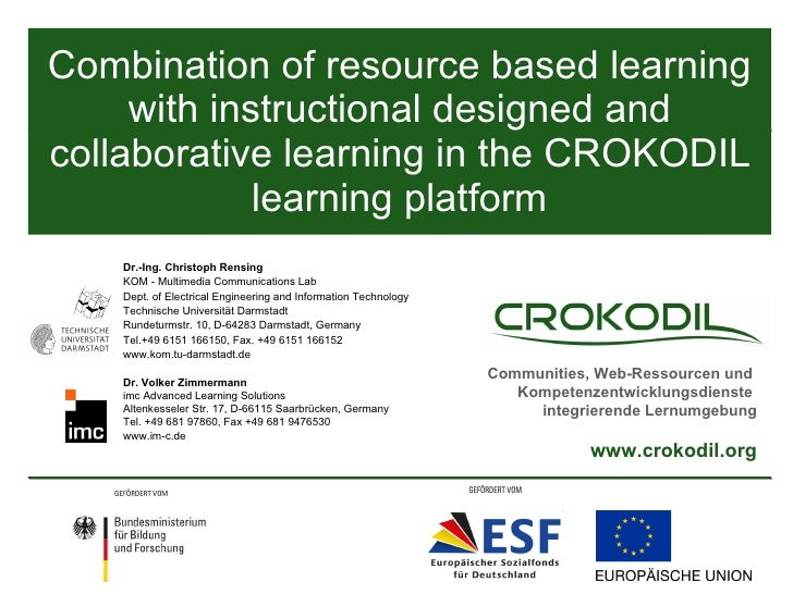 Combination of resource based learning with instructional designed and collaborative learning in the CROKODIL learning pla...