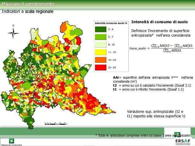 Variazione sup. antropizzate (t2 e t1) rispetto alla stessa superficie t1 Intensità di consumo di suolo Definisce l'increm...