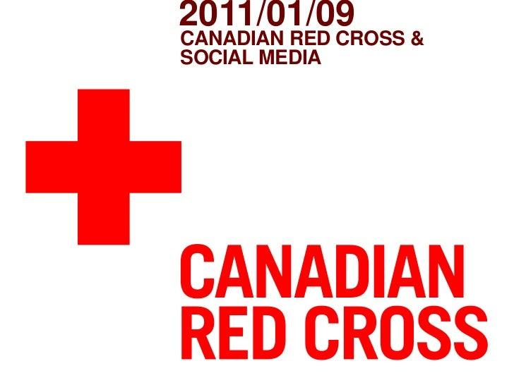 Canadian Red Cross &Social Media<br />2011/01/09<br />
