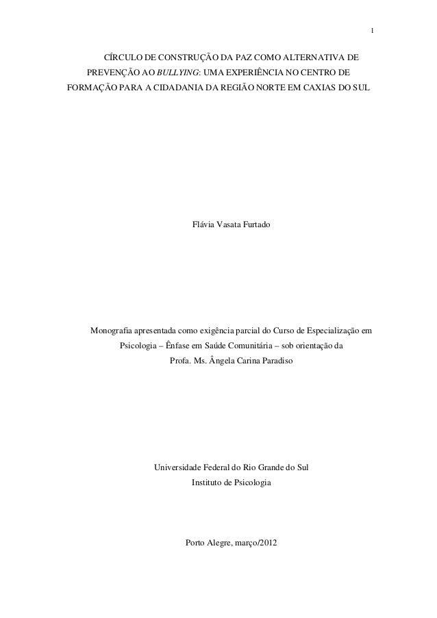 1CÍRCULO DE CONSTRUÇÃO DA PAZ COMO ALTERNATIVA DEPREVENÇÃO AO BULLYING: UMA EXPERIÊNCIA NO CENTRO DEFORMAÇÃO PARA A CIDADA...