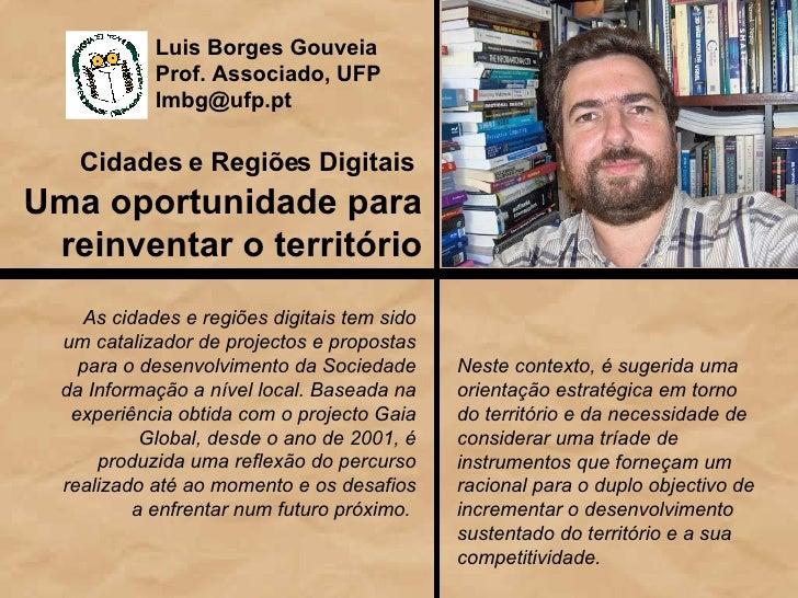 Cidades e Regiões Digitais   Uma oportunidade para reinventar o território As cidades e regiões digitais tem sido um catal...