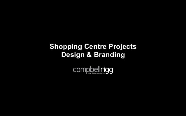 Shopping Centre Projects   Design & Branding