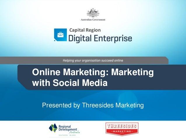 Capital Region  Online Marketing: Marketing with Social Media Presented by Threesides Marketing
