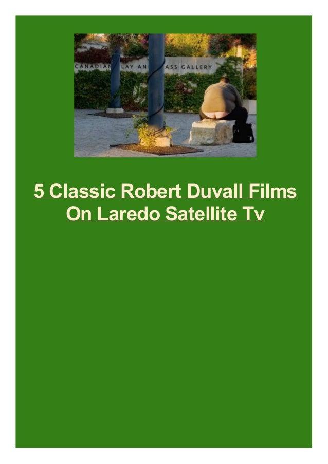 5 Classic Robert Duvall Films On Laredo Satellite Tv