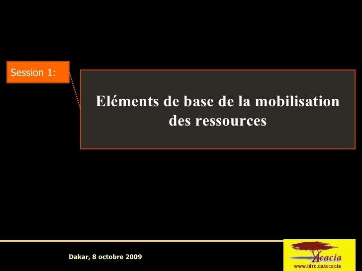 Session 1: Eléments de base de la mobilisation des ressources