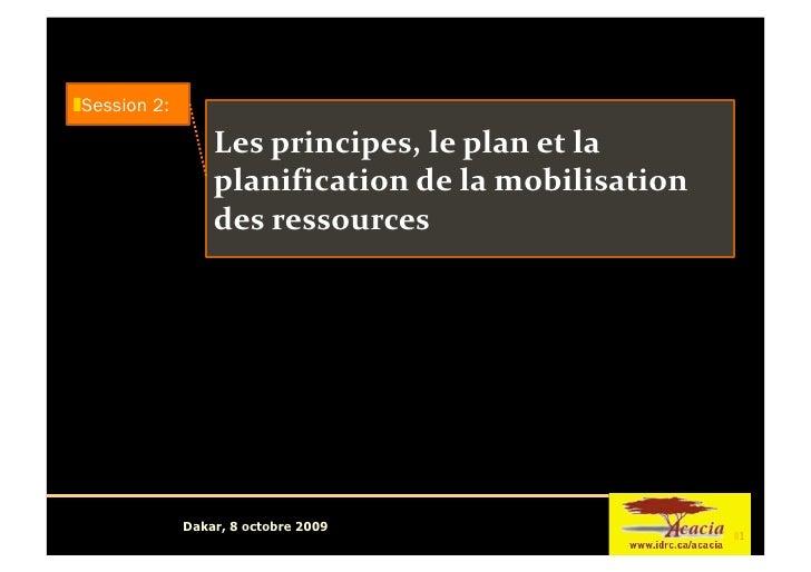 Session 2:                     Lesprincipes,leplanetla                    planificationdelamobilisation       ...